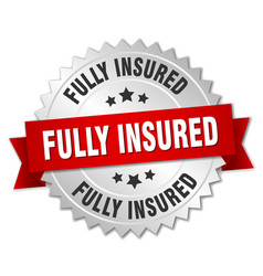 fully insured round isolated silver badge vector image vector image