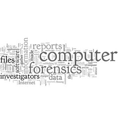 Computer forensics report vector