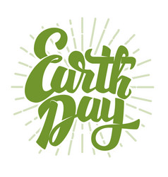 Earth day hand drawn lettering phrase isolated on vector
