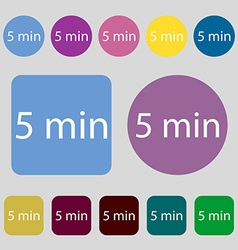 Five minutes sign icon 12 colored buttons Flat vector