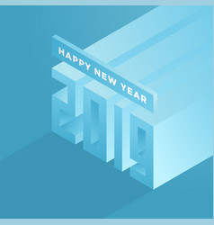 happy new year 2019 isometric text design vector image