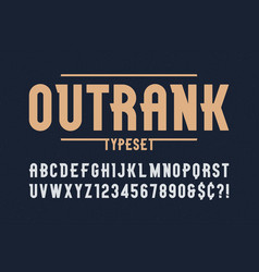 outrank trendy vintage display font design vector image