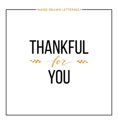 Thankful for you text with orange leaves vector