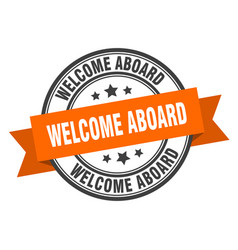 Welcome aboard label welcome aboard orange band vector