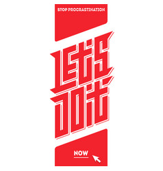 stop procrastination lets do it now motivational vector image