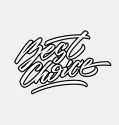 White best choice calligraphy lettering badge vector