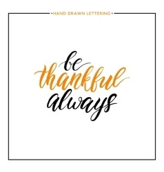 Be thankful always text isolated on white vector image