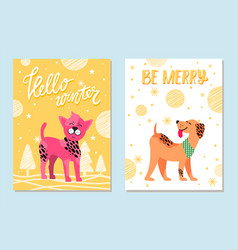 Hello winter and be merry festive cards with dogs vector