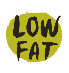 Low fat hand drawn isolated label vector