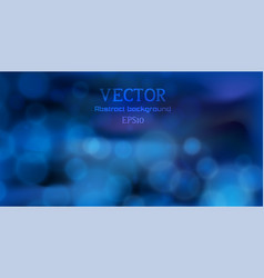 lights on blue abstract background bokeh effect vector image