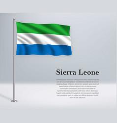 Waving flag sierra leone on flagpole template vector