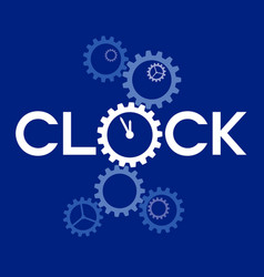 word clock with big gear instead o on blue vector image