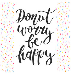 donut worry be happy decorative sprinkles vector image