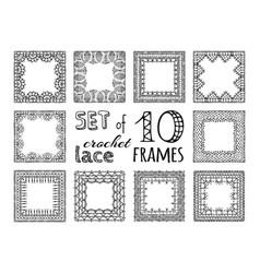 set 10 sketch lace crochet square frames vector image
