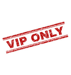 Grunge textured vip only stamp seal vector