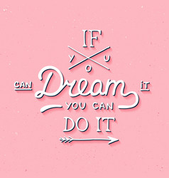 If you can dream it you can do it in vintage vector