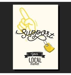 Support Your Local Market Motivational Poster vector image
