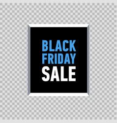 black friday sale poster in frame on transparent vector image