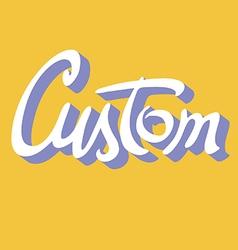 Custom hand lettering vector