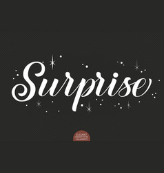 Hand drawn lettering - surprise decorated with vector