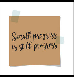 Small progress is still progress note vector