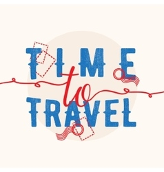 Tme to travel Hand lettering quote vector
