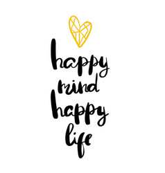 Happy mind happy life ettering for posters vector