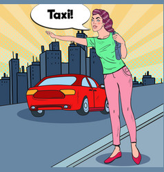 Pop art woman trying to catch a taxi in city vector