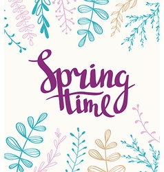 Stylish lettering Spring timewith plants Spring vector image vector image