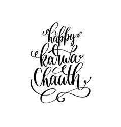 Happy karwa chauth hand lettering calligraphy vector