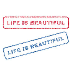 Life is beautiful textile stamps vector