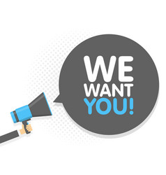 hand holding megaphone speech sign text we want vector image