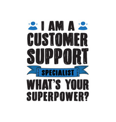 customer support saying quotes specialist what s vector image