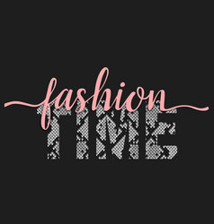 fashion time t-shirt fashion print with snakeskin vector image