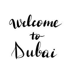 welcome to dubai lettering inscription vector image
