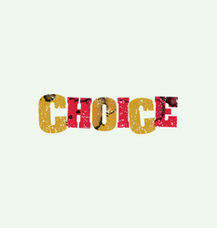 Choice concept stamped word art vector