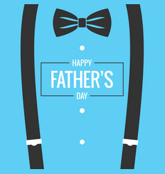 Fathers day card with bow tie and suspenders vector