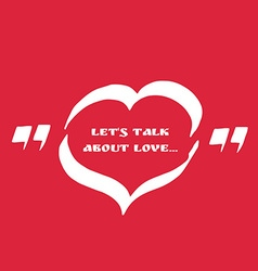 Quote text bubble of heart shaped vector