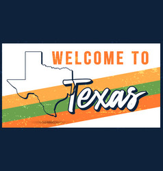 welcome to texas vintage rusty metal sign state vector image