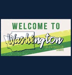 welcome to washington vintage rusty metal sign vector image