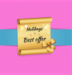 Holidays best offer inscription golde paper scroll vector