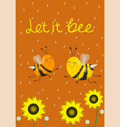 humorous card or print on a t-shirt two cute bees vector image