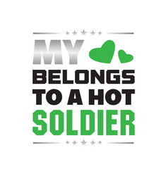 soldier quote and saying my belongs to a hot vector image