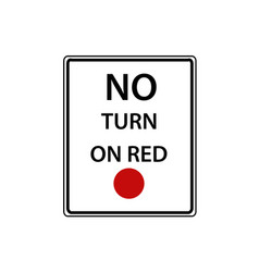 Usa traffic road signs no turn on red vector