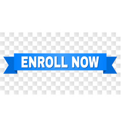 Blue ribbon with enroll now title vector