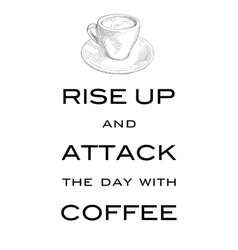 Card motto rise up and attack the day with coffee vector