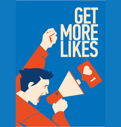 get more likes announcement man holding megaphone vector image