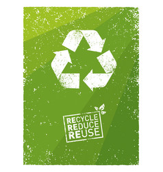go green recycle reduce reuse sustainable eco vector image
