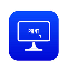 Print word on a computer monitor icon digital blue vector