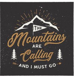 mountains are calling and i must go t-shirt vector image